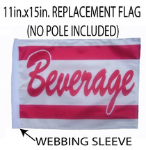 SSP Flags: 11x15 inch Golf Cart Replacement Flag - Beverage
