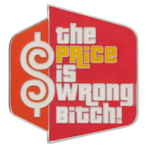 The Price Is Wrong Bitch Golf Ball Marker