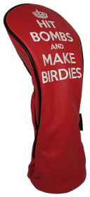 Hit Bombs & Make Birdies Embroidered Driver Headcover by ReadyGOLF