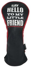 Say Hello To My Little Friend Embroidered Driver Headcover by ReadyGOLF