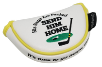Send Him Home Embroidered Putter Cover by ReadyGOLF - Mid-Size Mallet