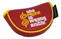 The Price Is Wrong Bitch Embroidered Putter Cover - Mid-Size Mallet