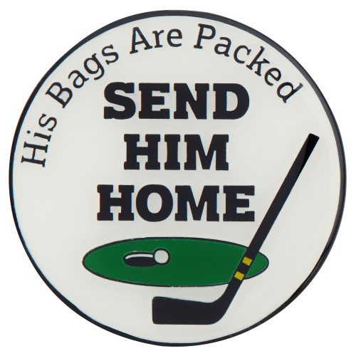 Send Him Home Golf Ball Marker by ReadyGOLF