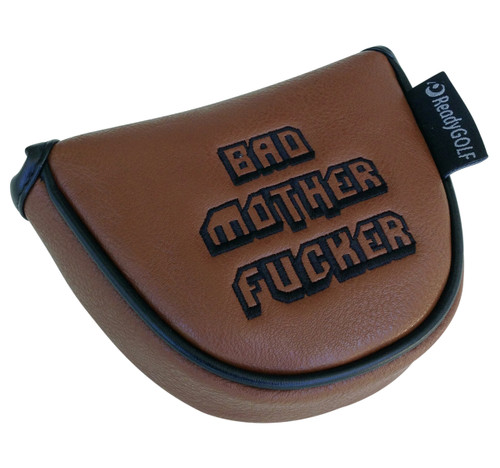 Bad Mother Fucker Embroidered Putter Cover by ReadyGOLF  -  Mallet