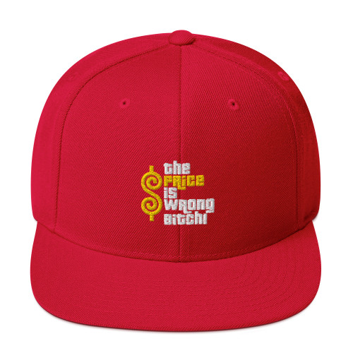 The Price Is Wrong Bitch Embroidered Snapback Hat