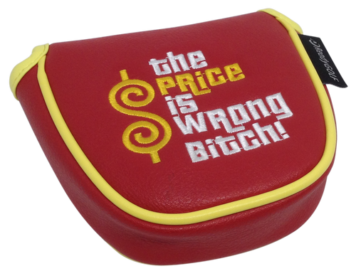The Price Is Wrong Bitch Embroidered Putter Cover - Mallet