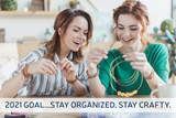 2021 Goal…Stay Organized. Stay Crafty.