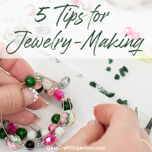   5 Tips for Jewelry Making