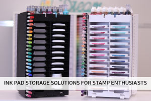 Ink Pad Storage Solutions for Stamp Enthusiasts
