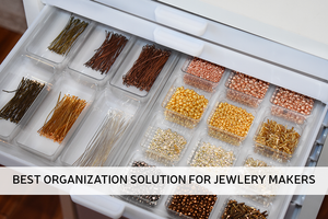 The Best Organization Solution for Jewelry Makers