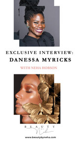​Exclusive Interview with Danessa Myricks: BEAUTY WITHOUT BOUNDARIES