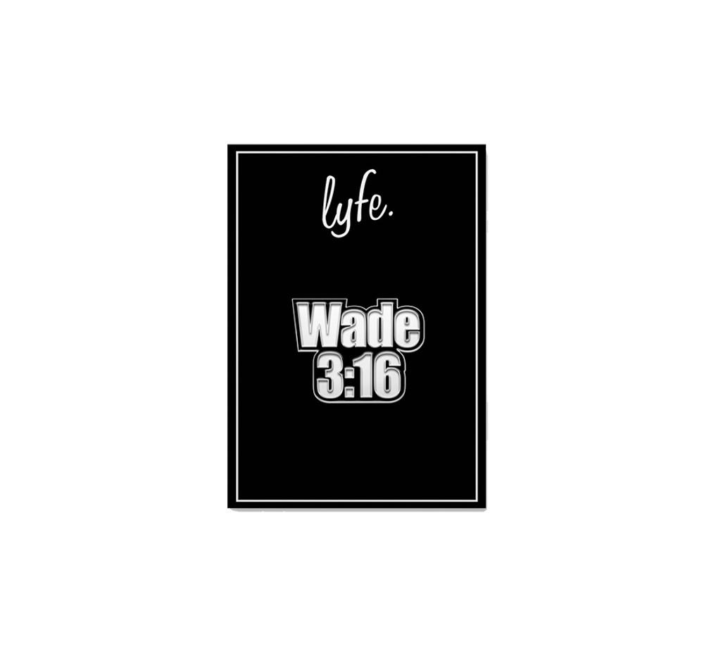 LYFE Wade 3:16 Pin