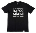 I'M FOR MIAMI - BLACK T-SHIRT