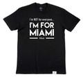 I'M FOR MIAMI - BLACK T-SHIRT