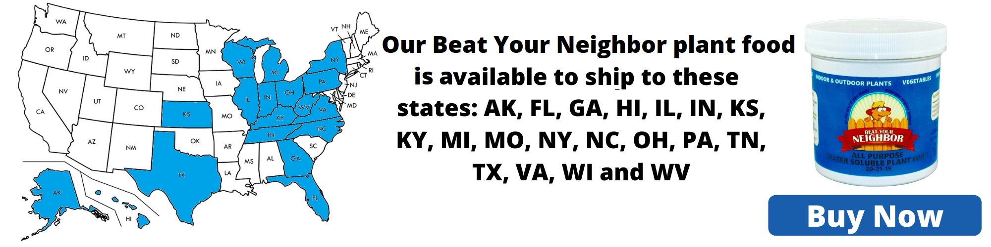 Our Beat Your Neighbor fertilizer is available to ship to these states with FREE fast shipping