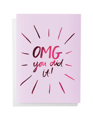 OMG-You Did It Foiled Greeting Card