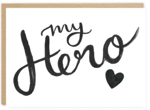 My Hero cursive text designed greeting card. Blank inside.