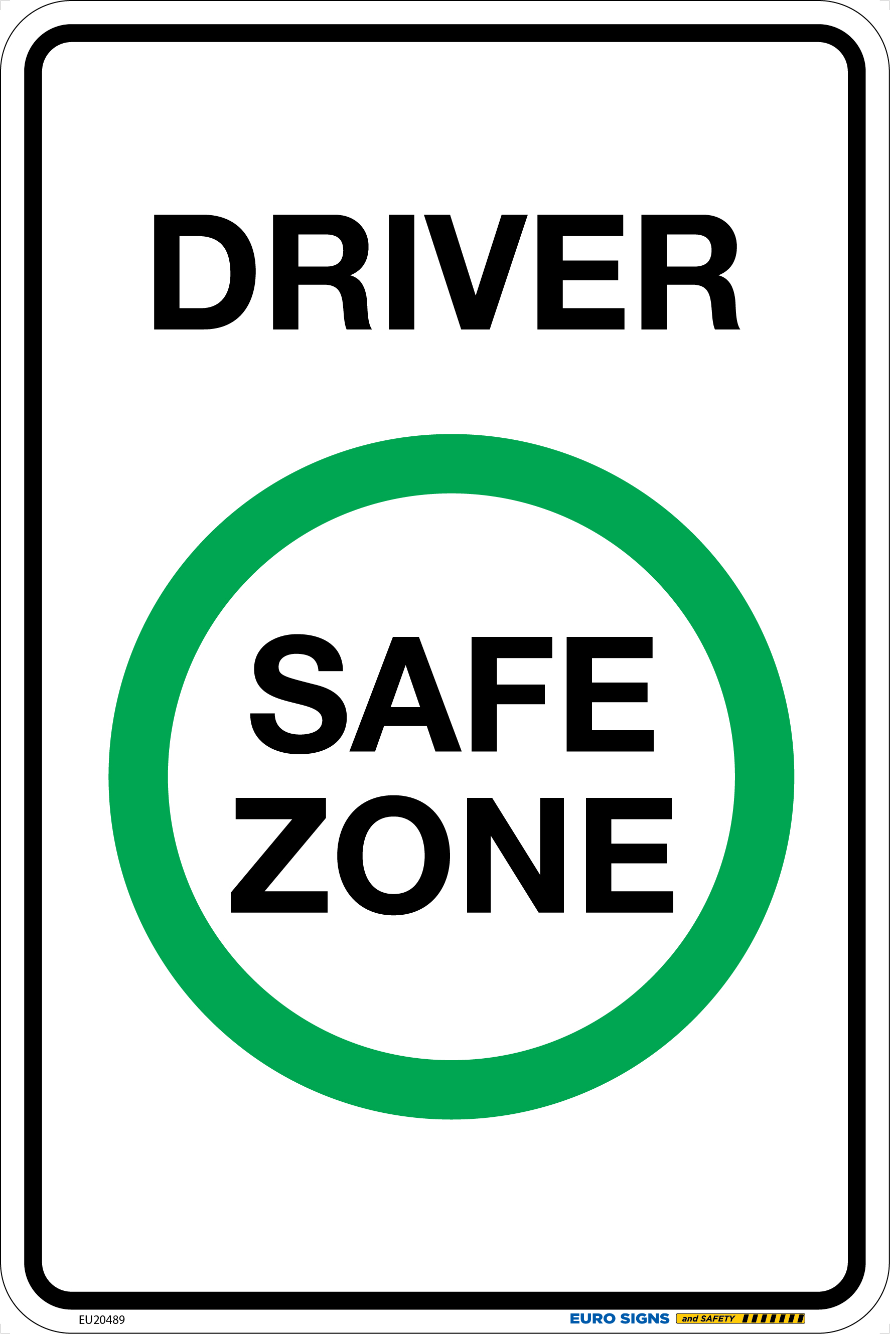 Driver Safe Zone 300x450 Mtl Euro Signs And Safety
