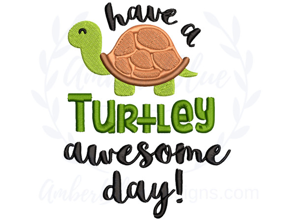 Have a Turtley Awesome Day