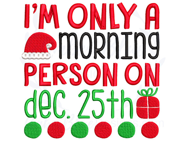 Only a Morning Person on December 25th