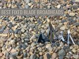 Best Fixed Blade Broadheads
