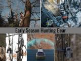 Early Season Hunting Gear
