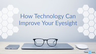 How Technology Can Improve Your Eyesight