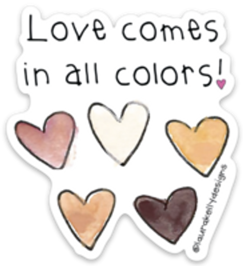 Vinyl Sticker - Love Comes in All Colors