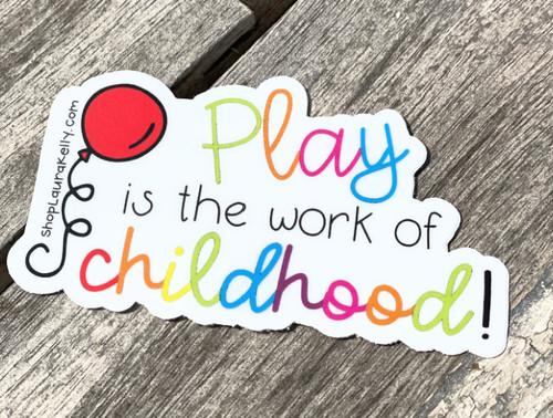 Vinyl Sticker - Play is the Work of Childhood Balloon