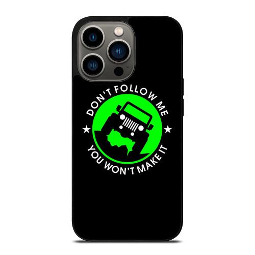 JEEP DONT FOLLOW ME QUOTES iPhone 13 Pro Case
