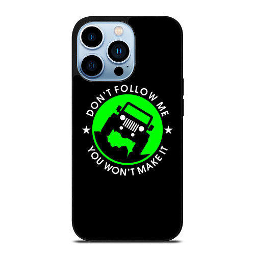 JEEP DONT FOLLOW ME QUOTES iPhone 13 Pro Max Case