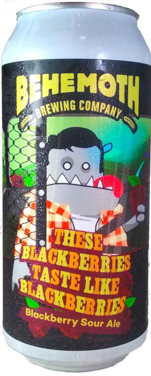 Behemoth These Blackberries Taste Like Blackberries Sour