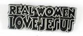Real Women Love Jesus Pin