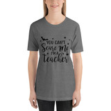 """Short-Sleeve Unisex T-Shirt """"You Can't Scare Me"""""""