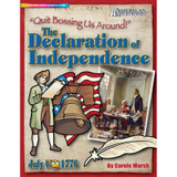 """ÒQuit Bossing Us Around!"""": The Declaration of Independence"""