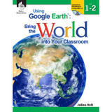 Using Google Earth: Bring the World Into Your Classroom Book, Levels 1-2