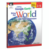 Using Google Earth: Bring the World Into Your Classroom Book, Levels 3-5