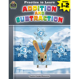 Practice to Learn: Addition and Subtraction Grades 1Ð2