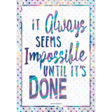 It Always Seems Impossible Until ItÕs Done Positive Poster