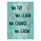 """We TRY We LEARN We Change ARGUS¨ Poster, 13.375"""" x 19"""""""