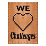 """We _ Challenges ARGUS¨ Poster, 13.375"""" x 19"""""""