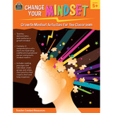 Change Your Mindset: Growth Mindset Activities for the Classroom (Grade 5+)