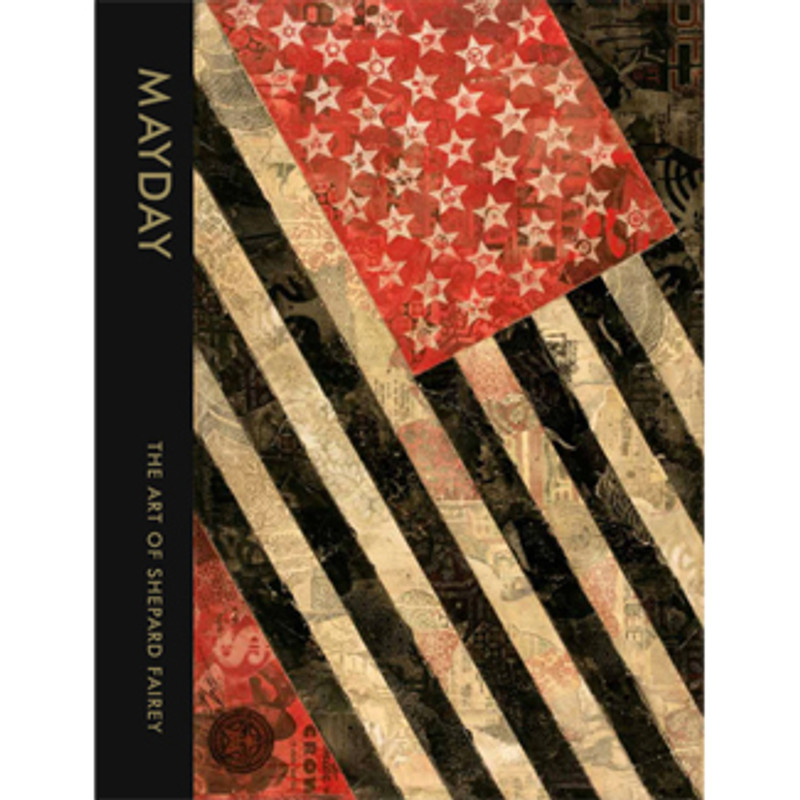 Mayday : The Art of Shepard Fairey