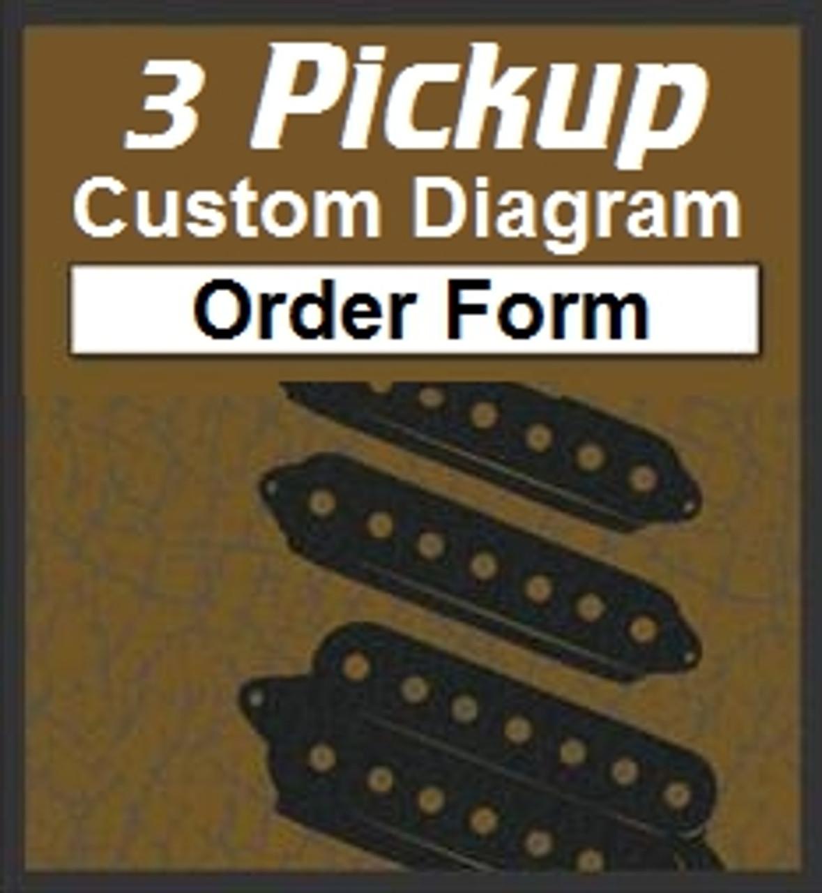 3 Pickup Custom Guitar Wiring Diagram Order Form