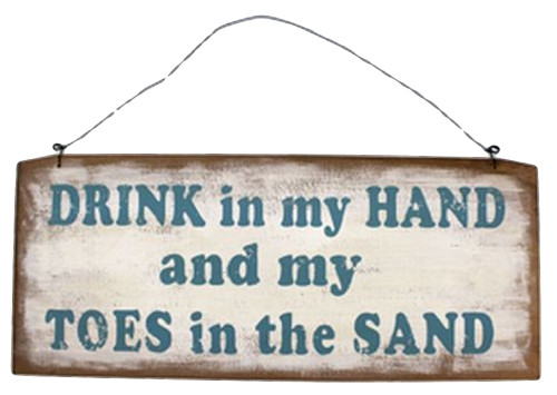 Drink in my hand toes in the sand Sign  Nautical Seasons