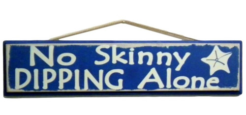 NO Skinny Dipping Alone Blue Pool Sign  Nautical Seasons 866-888-2628