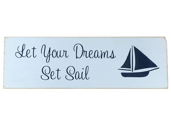 Let your dreams Set Sail Sign  Nautical Seasons