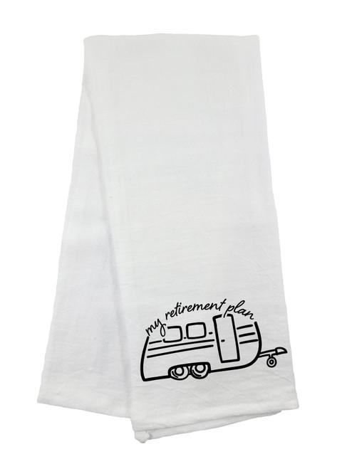 My Retirement Plan Flour Sack Towel