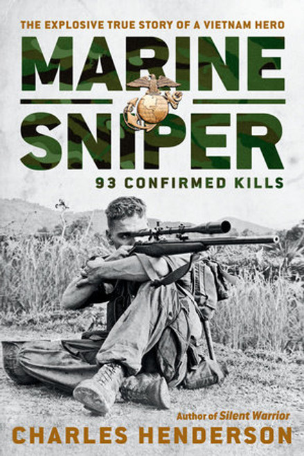 Marine Sniper 93 Confirmed Kills By Charles Henderson Paperback
