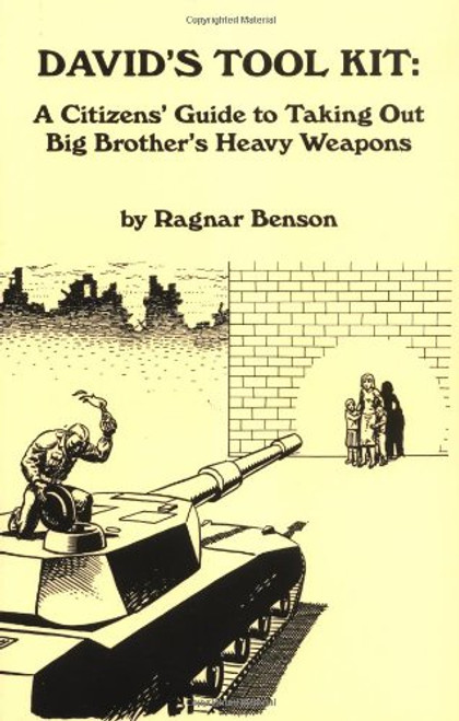 David's Tool Kit: A Citizen's Guide to Taking Out Big Brother's Heavy Weapons Paperbook